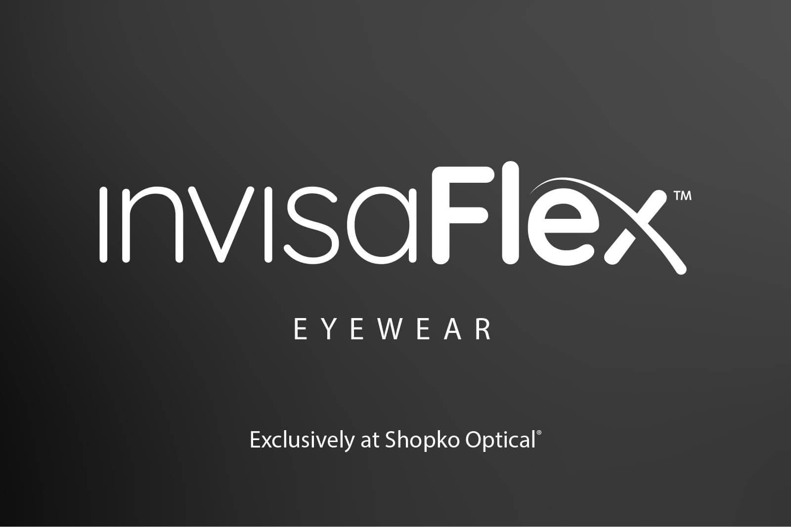InvisaFlex Eyewear - Exclusively at Shopko Optical